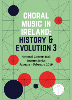 Choral Music in Ireland: History & Evolution 3