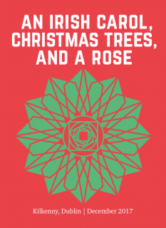An Irish Carol, Christmas Trees, and a Rose